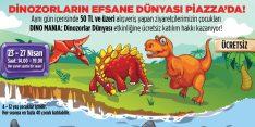 Dinozorların Efsane Dünyası Piazza'da